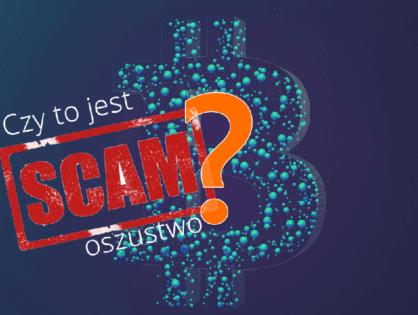 Jak sprawdzić wiarygodność, wypłacalność i stabilność internetowych programów zarobkowych i inwestycyjnych? Jak unikać scamów na przykładzie kryptowalut?