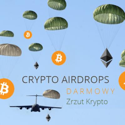 Lista wykorzystanych airdropów + Aktualny stan projektu. <i>Które darmowe tokeny stały się wartościowe?</i> SPIS CRYPTO AIRDROPS