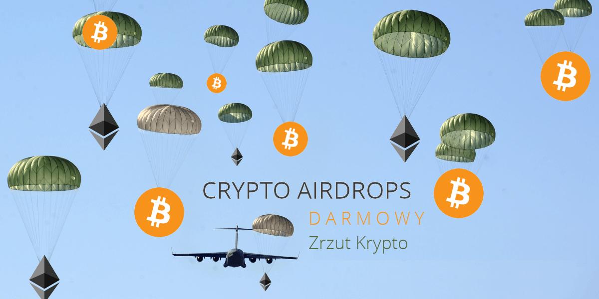 <b>Crypto Airdrop</b> DARMOWE KRYPTOWALUTY I TOKENY dla każdego!? Działanie, bezpieczeństwo, wymogi i pomocne narzędzia